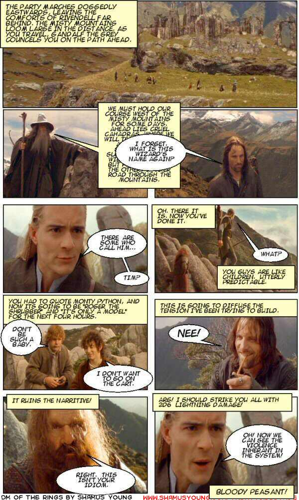 Lord of the Rings, Monty Python, Holy Grail, Tim the Enchanter, Roger the Shrubber, Knights of Nee!