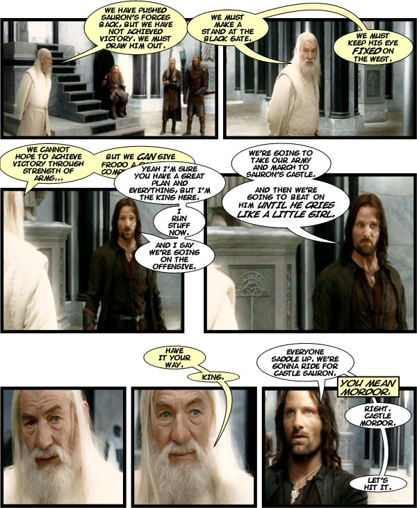 Aragorn comes up with a different plan. No not really.