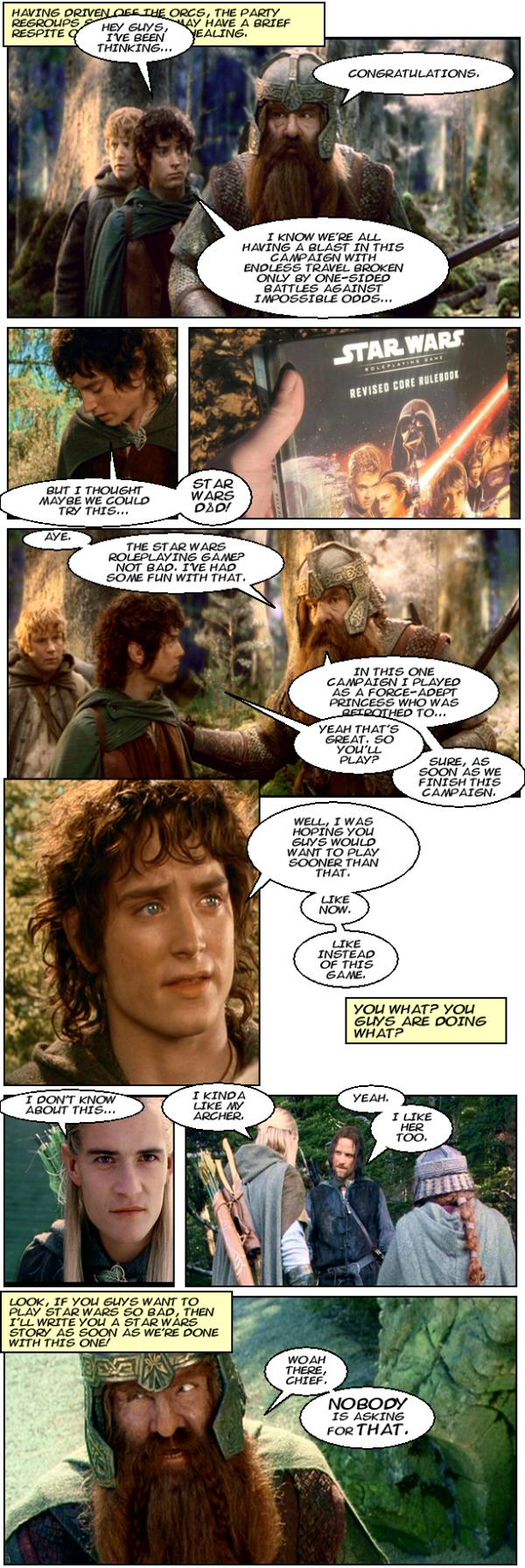 Dave as Frodo wants to play Star Wars D&D. Gimli used to play a force adept princess.