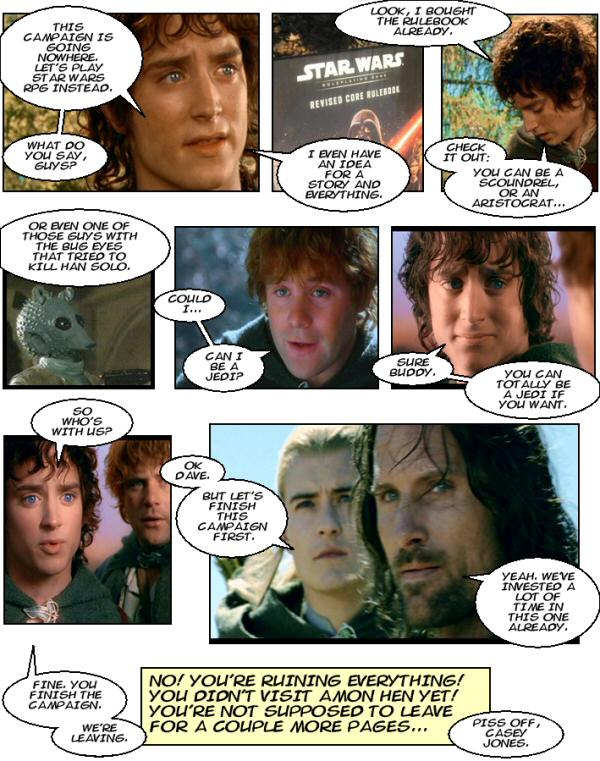 Dave as Frodo wants to play Star Wars D&D. Sam wants to be a Jedi. Dave quits. Casey Jones.