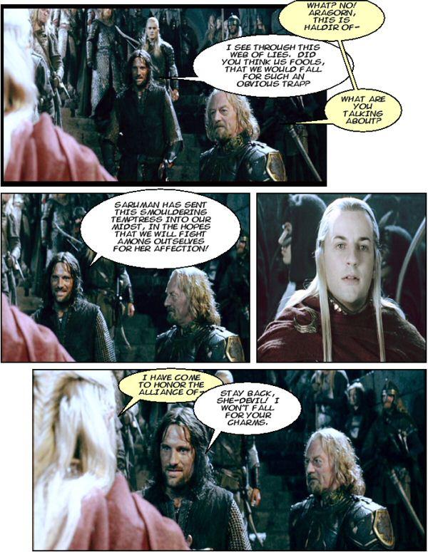 Aragorn calls Haldir a spy.