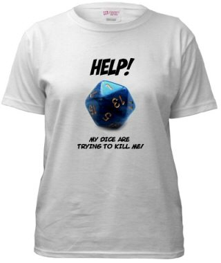 I find dice to be irresistibly touchable. Note that if you suffer from a similar condition and you see someone wearing this shirt, you should <strong>definitely</strong> get their permission before touching.