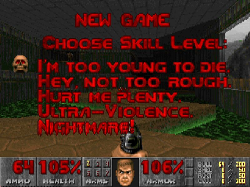 You only play on Ultra-Violence? Why don`t you just stick to walking simulators? Filthy casual.