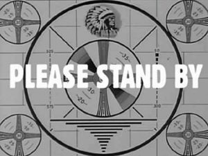 please_stand_by.jpg