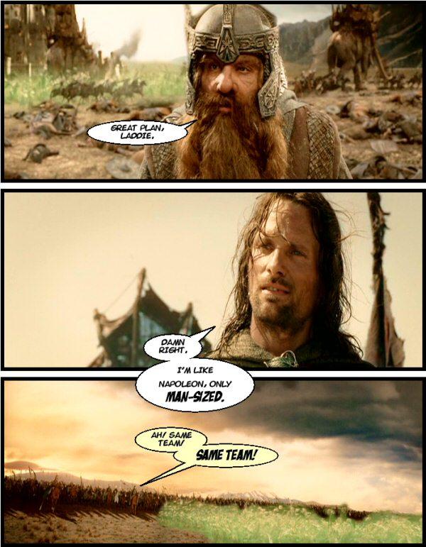 Aragorn is like Napoleon?