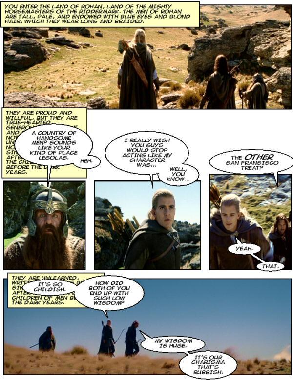 The handsome men of Rohan. Legolas called gay.
