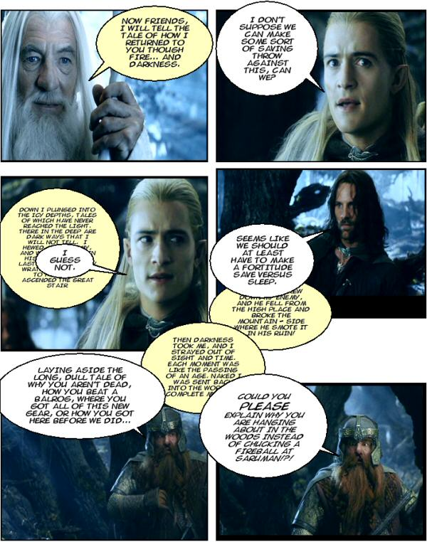 Gandalf not dead. Long boring tale about the fight with the Balrog.