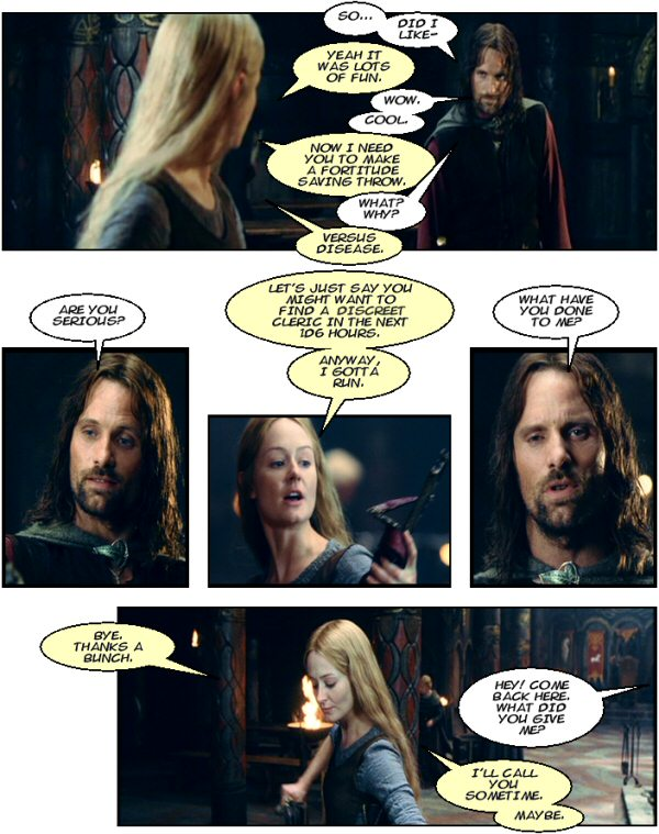 Aragorn hits on Eowyn in Rohan. Saving throw vs. disease.