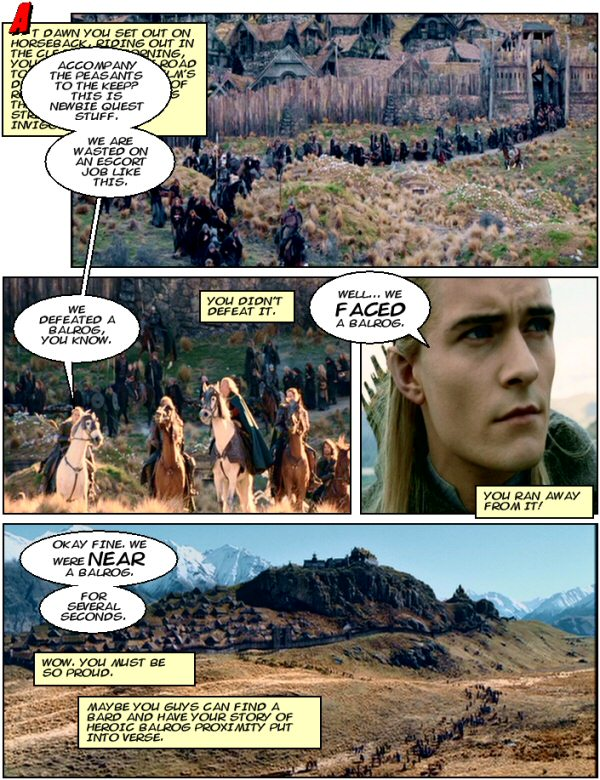 Legolas brags about nearly fighting the Balrog. Escorting people to Helms Deep is lame.