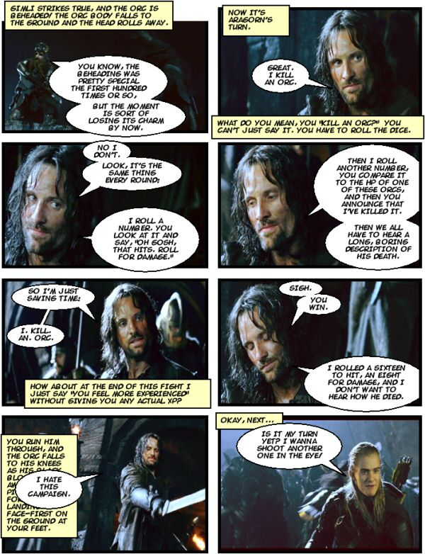 Aragorn is bored with the battle.