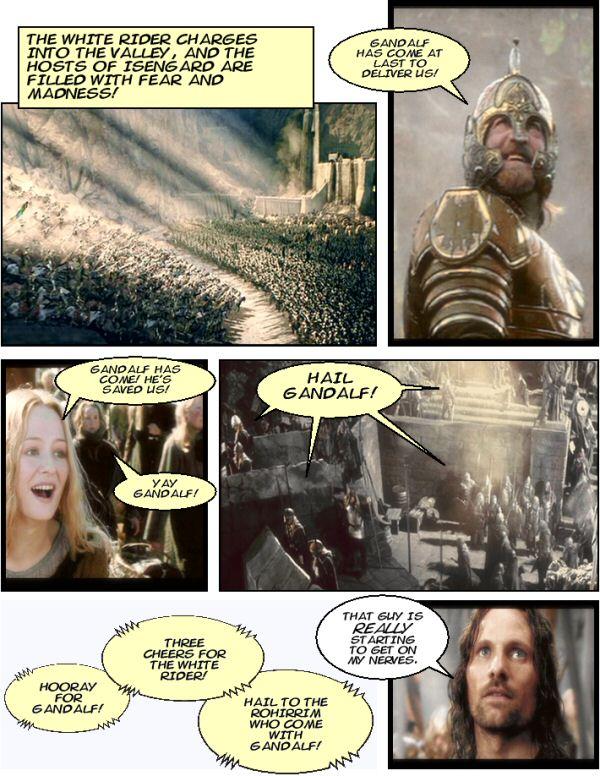 Gandalf annoys Aragorn.
