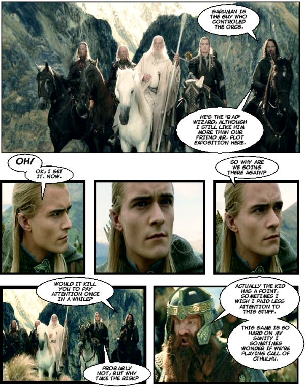 Legolas doesn't pay attention.