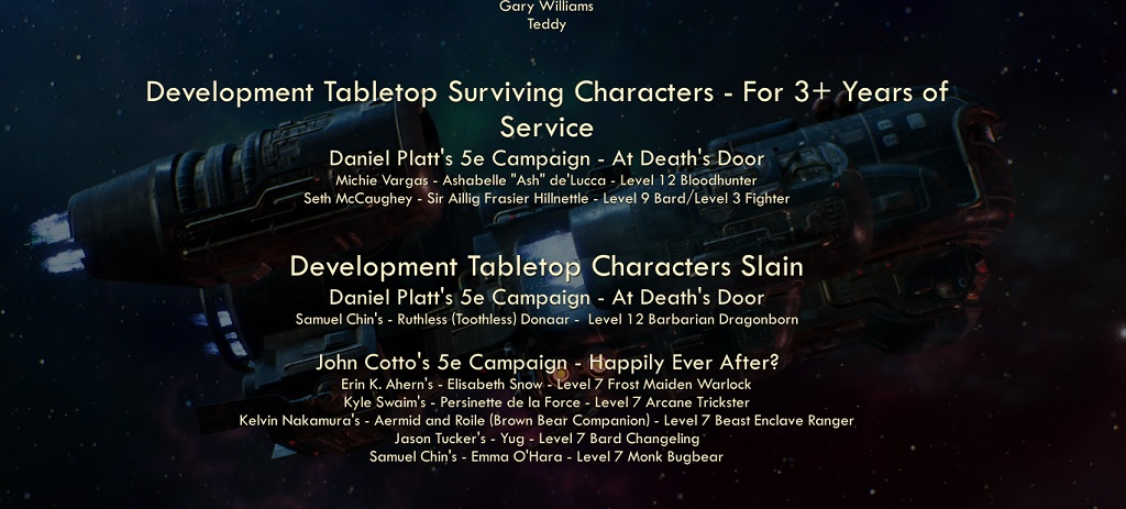 The ending credits list the surviving and departed characters of the dev cycle's tabletop campaigns. More developers should encourage this sort of thing on their teams - it's good practice.